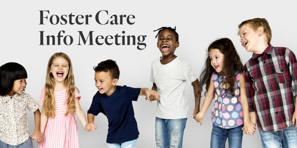 Foster Care Info Meeting – Virtual