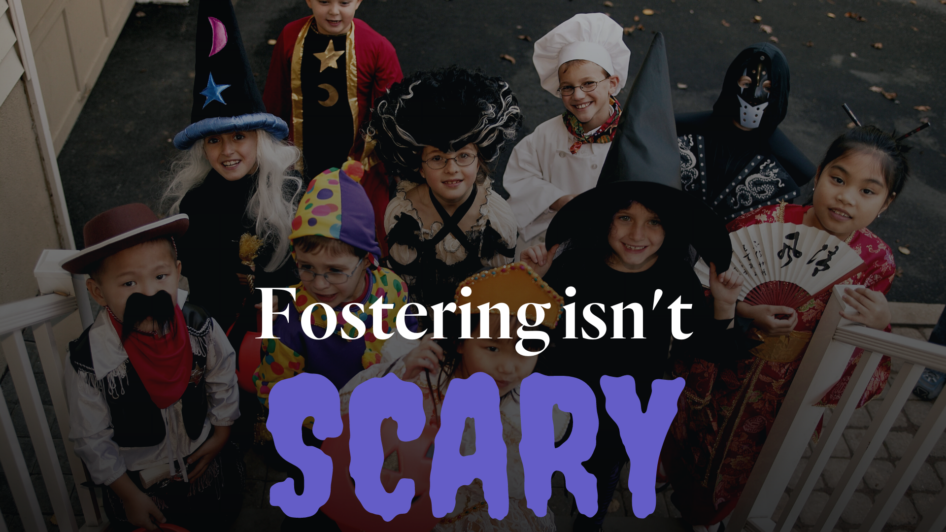 Fostering Isn't Scary!
